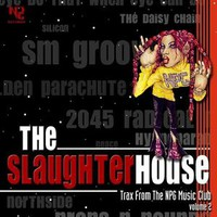 Prince, The Slaughterhouse