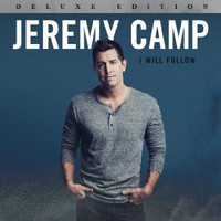 Jeremy Camp, I Will Follow (Deluxe Edition)