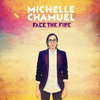 Michelle Chamuel, Face The Fire