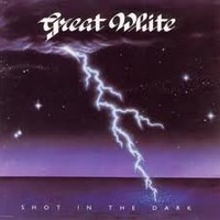 Great White, Shot In The Dark