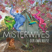 MisterWives, Our Own House