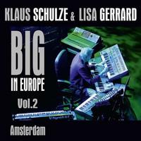 Klaus Schulze & Lisa Gerrard, Big In Europe Vol. 2: Amsterdam