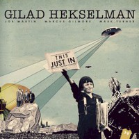 Gilad Hekselman, This Just In