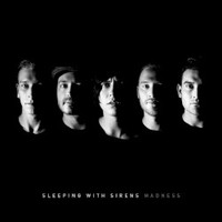 Sleeping With Sirens, Madness