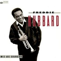 Freddie Hubbard, Times Are Changing
