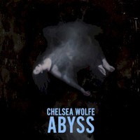 Chelsea Wolfe, Abyss