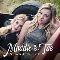 Maddie & Tae, Start Here