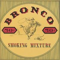Bronco, Smoking Mixture