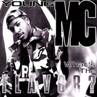 Young MC, What's The Flavor?