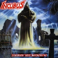 Incubus, Beyond The Unknown