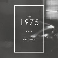 The 1975, Facedown