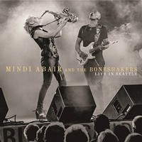 Mindi Abair and the Boneshakers, Live In Seattle