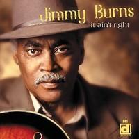 Jimmy Burns, It Ain't Right