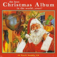 The Best Christmas Album in the World... Ever! - Various Artists Compilation (1997)