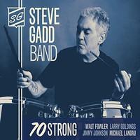 Steve Gadd Band, 70 Strong