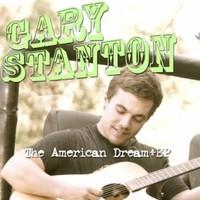 Gary Stanton, The American Dream
