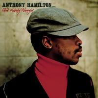Anthony Hamilton, Ain't Nobody Worryin'