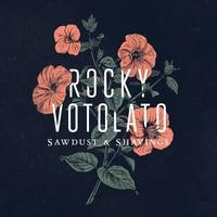 Rocky Votolato, Sawdust & Shavings