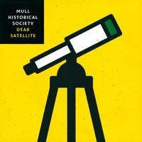 Mull Historical Society, Dear Satellite