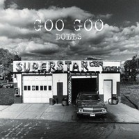 Goo Goo Dolls, Superstar Car Wash