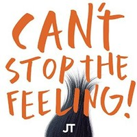 Justin Timberlake, CAN'T STOP THE FEELING! (Original Song From DreamWorks Animation's ''Trolls'')