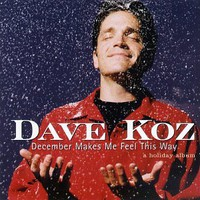 Dave Koz, December Makes Me Feel This Way