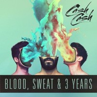Cash Cash, Blood, Sweat & 3 Years