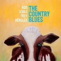 Rob Ickes & Trey Hensley, The Country Blues