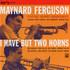 Maynard Ferguson, I Have But Two Horns mp3