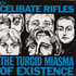 The Celibate Rifles, The Turgid Miasma Of Existence