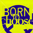 Various Artists, Born To Choose