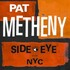 Pat Metheny, Side Eye NYC V1.IV