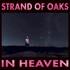 Strand of Oaks, In Heaven mp3
