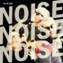 The Last Gang, Noise Noise Noise