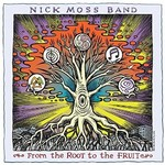 The Nick Moss Band, From the Root to the Fruit