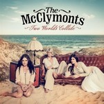 The McClymonts, Two Worlds Collide