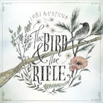 Lori McKenna, The Bird & The Rifle