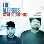 The Allergies, As We Do Our Thing