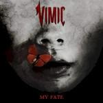 Vimic, My Fate