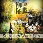 Martha Fields, Southern White Lies mp3