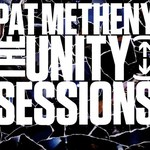 Pat Metheny, The Unity Sessions
