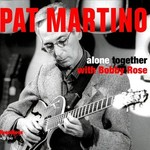 Pat Martino, Alone Together with Bobby Rose mp3