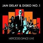 Jan Delay & Disko No. 1, Mercedes-Dance-Live