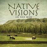 Ah Nee Mah, Native Visions: A Native American Music Journey