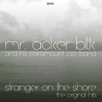 Mr. Acker Bilk and His Paramount Jazz Band, Stranger On the Shore - the Original Hits