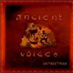Ah Nee Mah, Ancient Voices