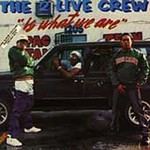 The 2 Live Crew, The 2 Live Crew Is What We Are
