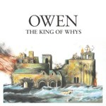 Owen, The King Of Whys