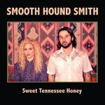 Smooth Hound Smith, Sweet Tennessee Honey