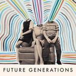 Future Generations, Future Generations